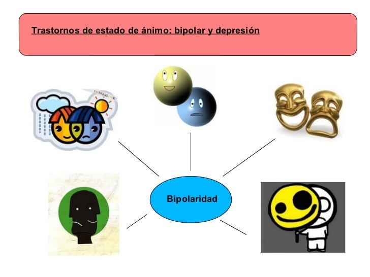 Trastornos de estado de ánimo: bipolar y depresión Bipolaridad