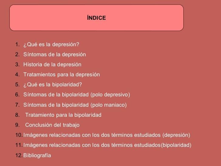 ÍNDICE <ul><li>¿Qué es la depresión? </li></ul><ul><li>Síntomas de la depresión </li></ul><ul><li>Historia de la depresión...