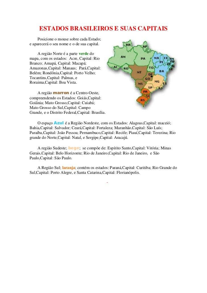 ESTADOS BRASILEIROS E SUAS CAPITAIS<br />right0Posicione o mouse sobre cada Estado; e aparecerá o seu nome e o de sua capi...