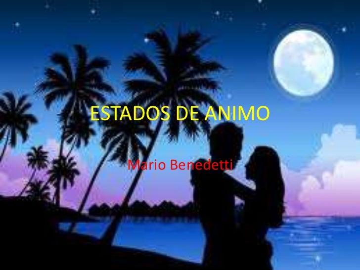 ESTADOS DE ANIMO   Mario Benedetti