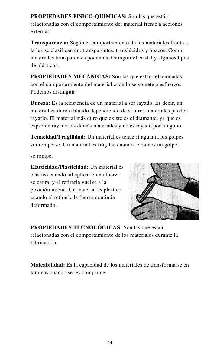 PROPIEDADES FISICO-QUÍMICAS: Son las que estánrelacionadas con el comportamiento del material frente a accionesexternas:Tr...