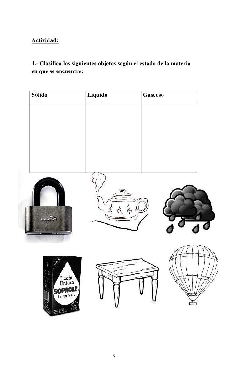 Actividad:1.- Clasifica los siguientes objetos según el estado de la materiaen que se encuentre:Sólido                 Liq...