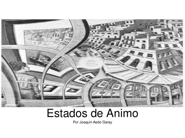 Estados de Ánimo    Por Joaquín Aedo Garay
