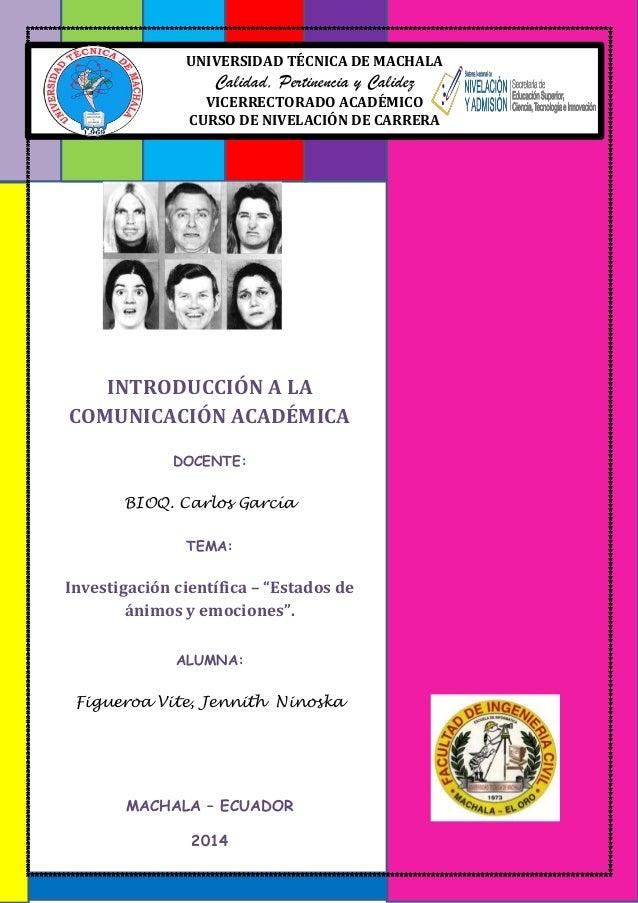 """INTRODUCCIÓN A LA COMUNICACIÓN ACADÉMICA DOCENTE: BIOQ. Carlos García TEMA: Investigación científica – """"Estados de ánimos ..."""