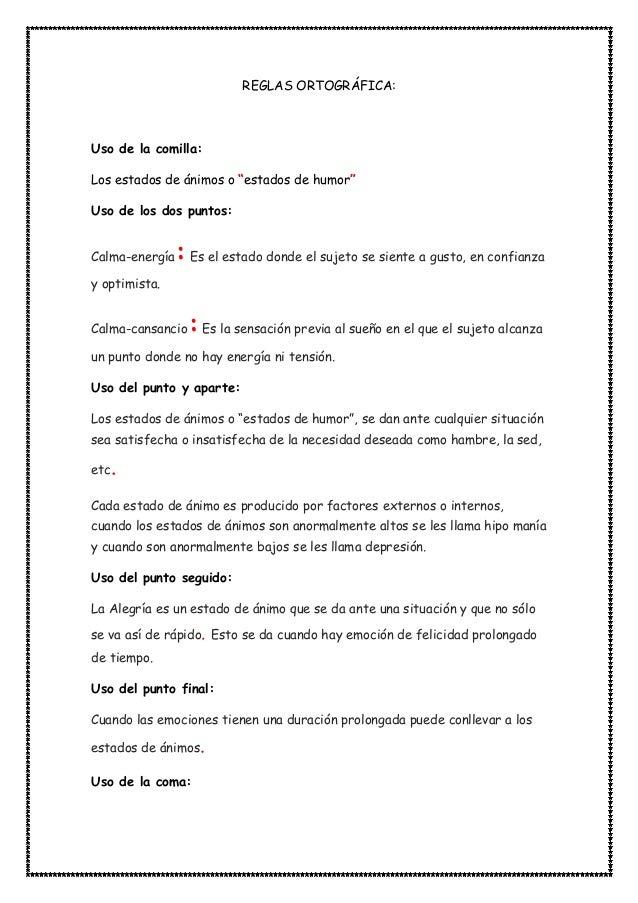 """REGLAS ORTOGRÁFICA: Uso de la comilla: Los estados de ánimos o """"estados de humor"""" Uso de los dos puntos: Calma-energía:Es ..."""