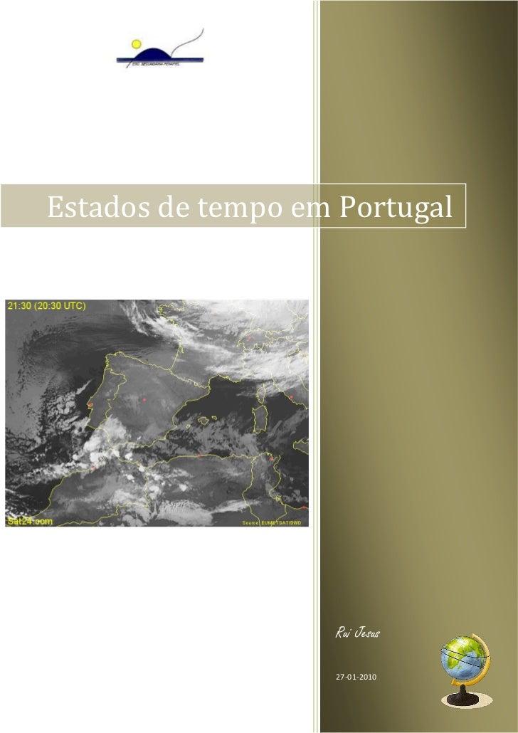 Estados de tempo em Portugal                   Rui Jesus                   27-01-2010