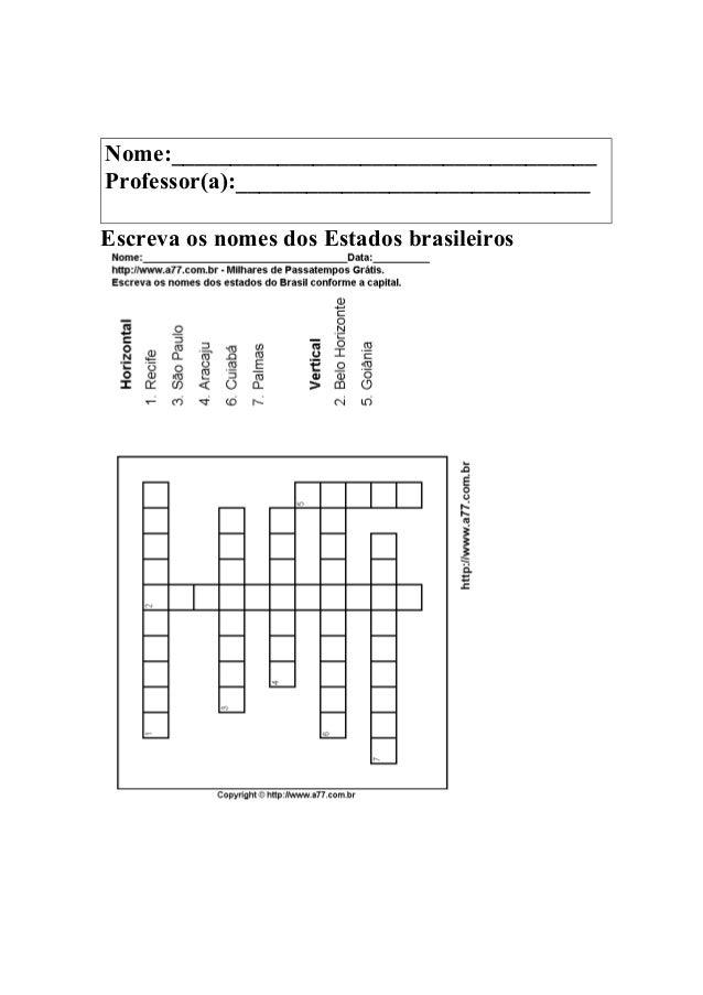 Nome:____________________________________Professor(a):______________________________Escreva os nomes dos Estados brasileiros