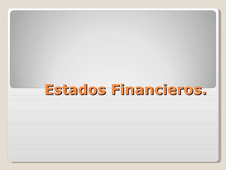 Estados Financieros.