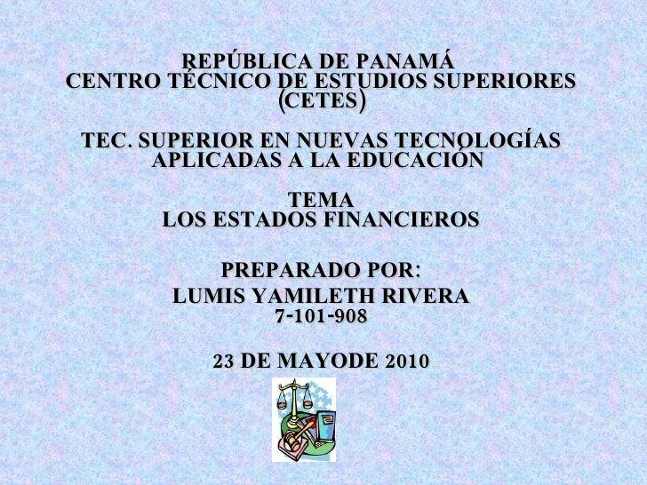 REPÚBLICA DE PANAMÁ  CENTRO TÉCNICO DE ESTUDIOS SUPERIORES (CETES) TEC. SUPERIOR EN NUEVAS TECNOLOGÍAS APLICADAS A LA EDUC...