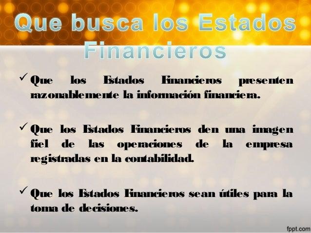 • También conocido como estado de ganancias y pérdidas, elestado de resultadosmuestra detalladamente los ingresos, los g...