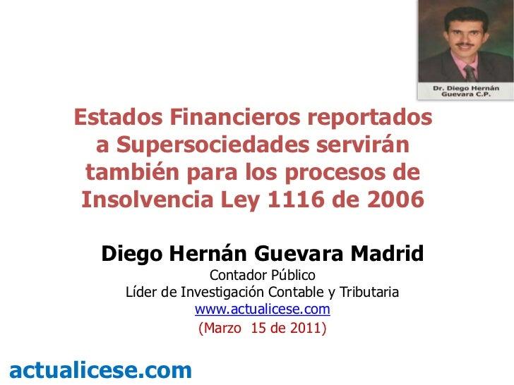 Estados Financieros reportados a Supersociedades servirán también para los procesos de Insolvencia Ley 1116 de 2006<br />D...