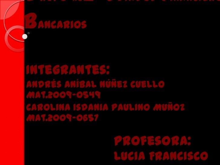 Grupo 2 estados Financiero        NoBancariosIntegrantes:Andrés Aníbal Núñez CuelloMat.2009-0549Carolina Isdania Paulino M...