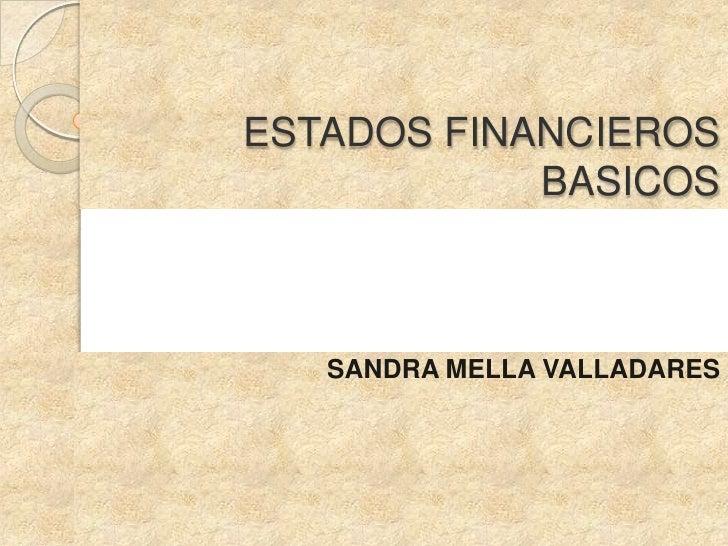 ESTADOS FINANCIEROS            BASICOS   SANDRA MELLA VALLADARES