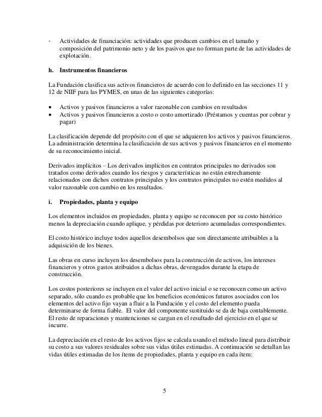 5 - Actividades de financiación: actividades que producen cambios en el tamaño y composición del patrimonio neto y de los ...