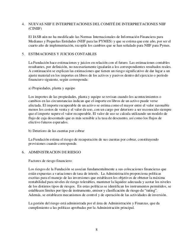 8 4. NUEVAS NIIF E INTERPRETACIONES DEL COMITÉ DE INTERPRETACIONES NIIF (CINIIF) El IASB aún no ha modificado las Normas I...