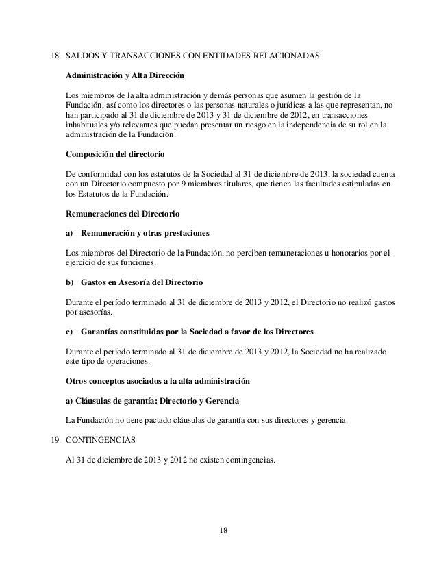 18 18. SALDOS Y TRANSACCIONES CON ENTIDADES RELACIONADAS Administración y Alta Dirección Los miembros de la alta administr...