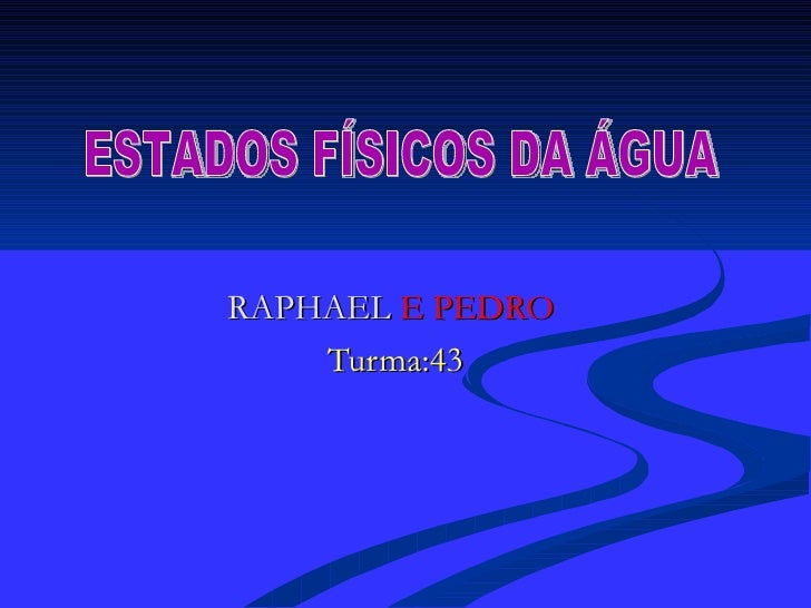 RAPHAEL E PEDRO    Turma:43