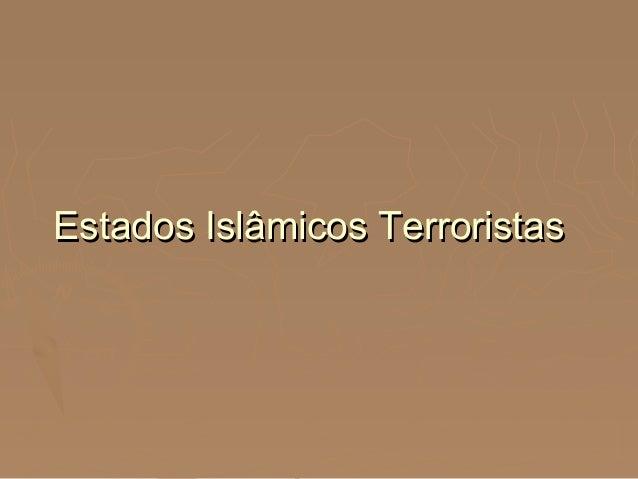 Estados Islâmicos TerroristasEstados Islâmicos Terroristas