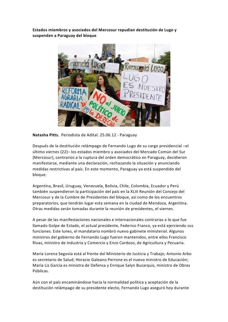 Estados miembros y asociados del Mercosur repudian destitución de Lugo ysuspenden a Paraguay del bloqueNatasha Pitts. Peri...