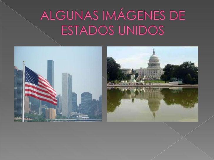 ALGUNAS IMÁGENES DE ESTADOS UNIDOS<br />
