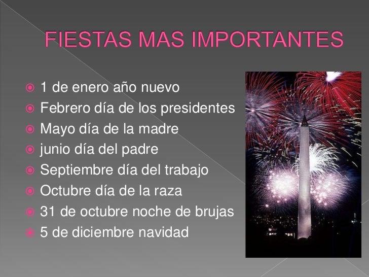 FIESTAS MAS IMPORTANTES<br />1 de enero año nuevo<br />Febrero día de los presidentes<br />Mayo día de la madre<br />junio...