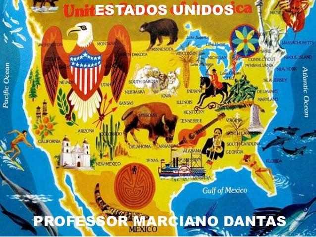 ESTADOS UNIDOS PROFESSOR MARCIANO DANTAS