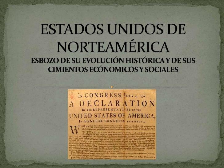  Para comprender la historia de los Estados Unidos y cómo se    convirtió en la primera nación del mundo y poseedora de l...