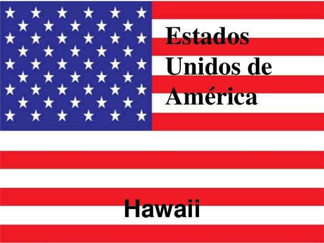 Estados   Unidos de   AméricaHawaii
