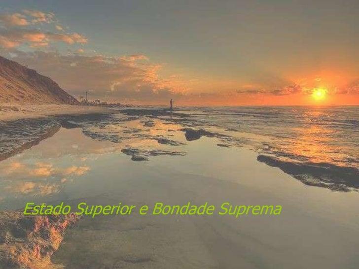 Estado Superior e Bondade Suprema              VISITE para mensagens gratuitas                    PowerPointSemanal