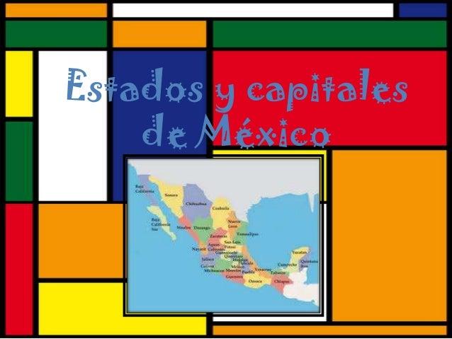Estados y capitalesde México