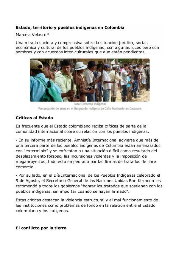 Estado, territorio y pueblos indígenas en Colombia Marcela Velasco* Una mirada sucinta y comprensiva sobre la situación ju...