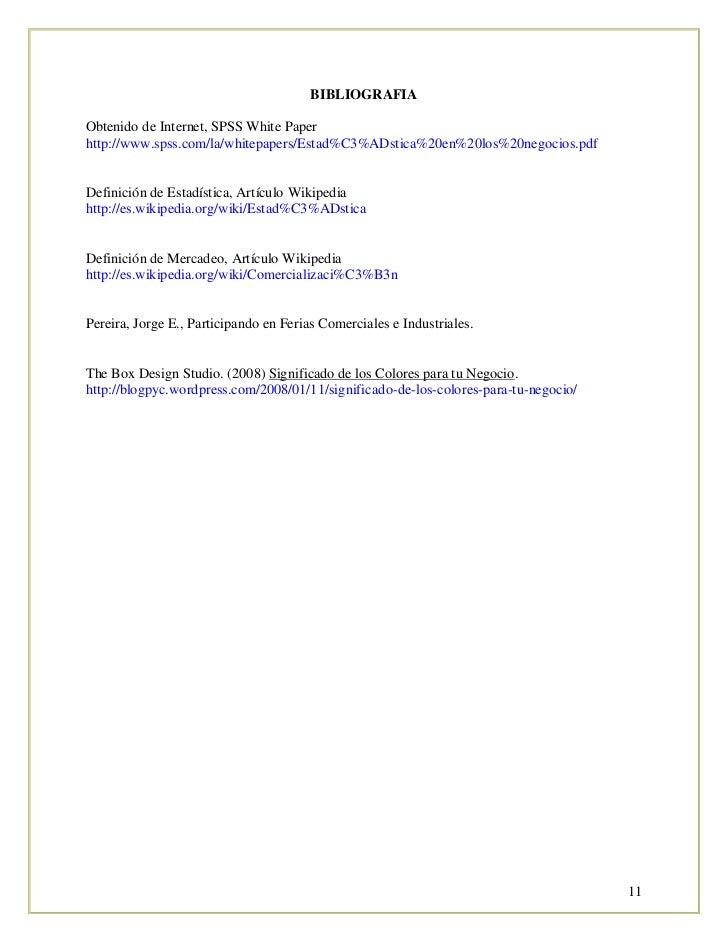 BIBLIOGRAFIA  Obtenido de Internet, SPSS White Paper http://www.spss.com/la/whitepapers/Estad%C3%ADstica%20en%20los%20nego...