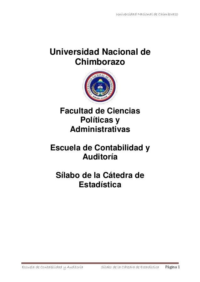 Universidad Nacional de ChimborazoEscuela de Contabilidad y Auditoría Sílabo de la Cátedra de Estadística Página 1Universi...