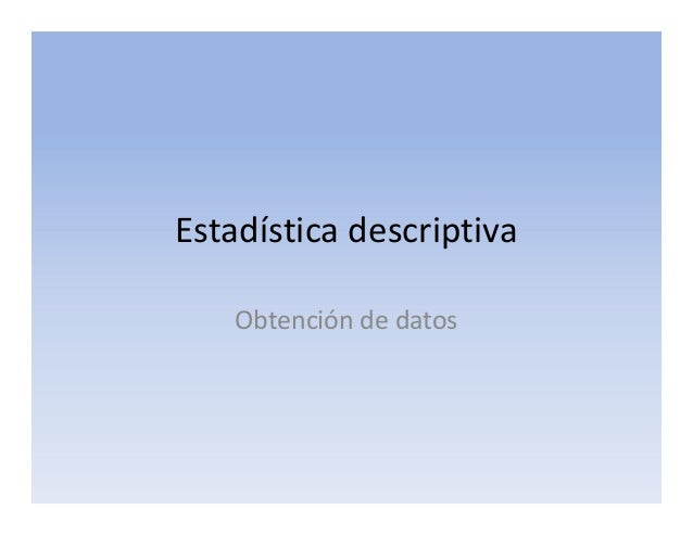 Estadística descriptivaObtención de datos