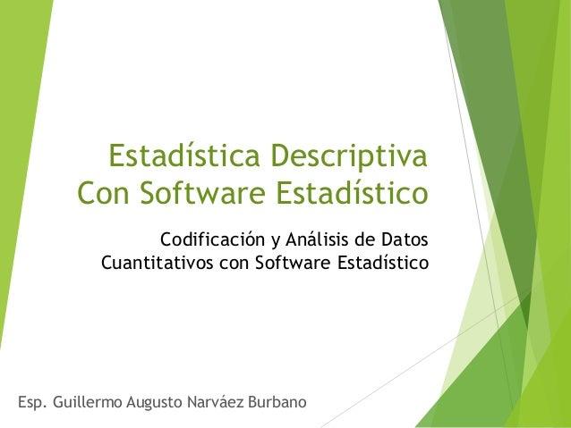 Estadística Descriptiva Con Software Estadístico Codificación y Análisis de Datos Cuantitativos con Software Estadístico E...