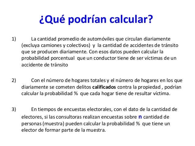 ¿Qué podrían calcular?1)        La cantidad promedio de automóviles que circulan diariamente     (excluya camiones y colec...