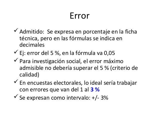 Error Admitido: Se expresa en porcentaje en la ficha  técnica, pero en las fórmulas se indica en  decimales Ej: error de...