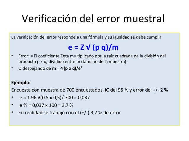 Verificación del error muestralLa verificación del error responde a una fórmula y su igualdad se debe cumplir             ...