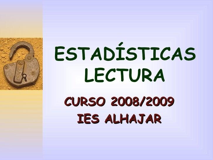 ESTADÍSTICAS LECTURA CURSO 2008/2009 IES ALHAJAR