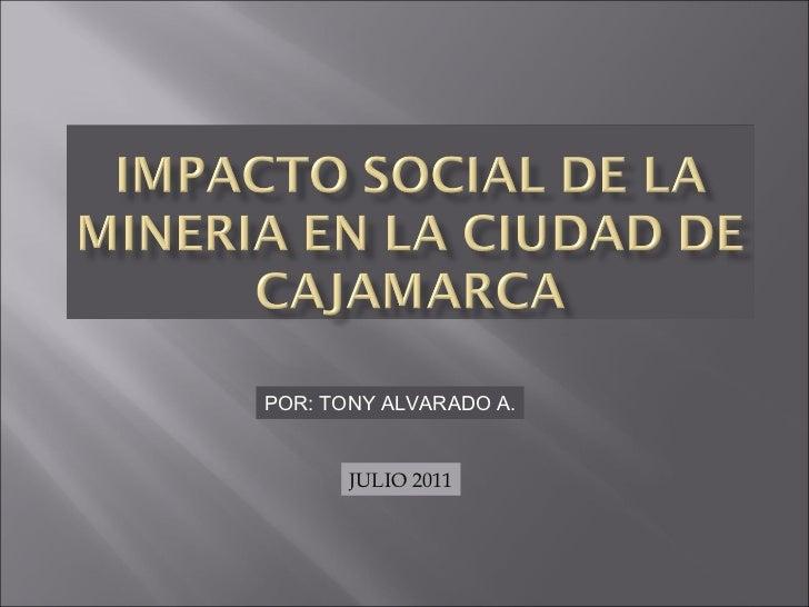 JULIO 2011 POR: TONY ALVARADO A.