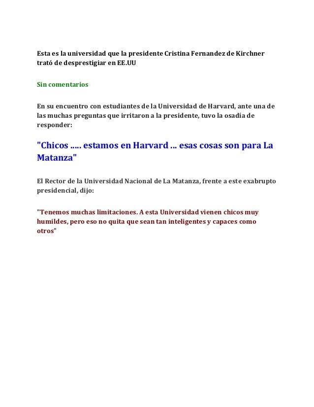 Esta es la universidad que la presidente Cristina Fernandez de Kirchnertrató de desprestigiar en EE.UUSin comentariosEn su...