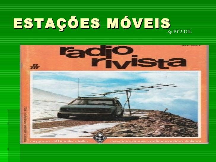 ESTAÇÕES MÓVEIS  by  PY2-CIL