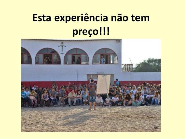 Esta experiência não tem preço!!!
