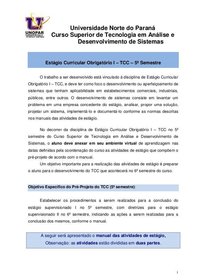1 Universidade Norte do Paraná Curso Superior de Tecnologia em Análise e Desenvolvimento de Sistemas Estágio Curricular Ob...