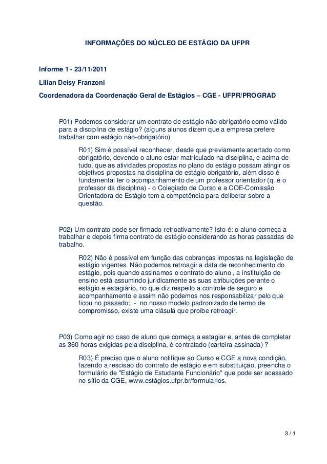 3 / 1INFORMAÇÕES DO NÚCLEO DE ESTÁGIO DA UFPRInforme 1 - 23/11/2011Lilian Deisy FranzoniCoordenadora da Coordenação Gera...