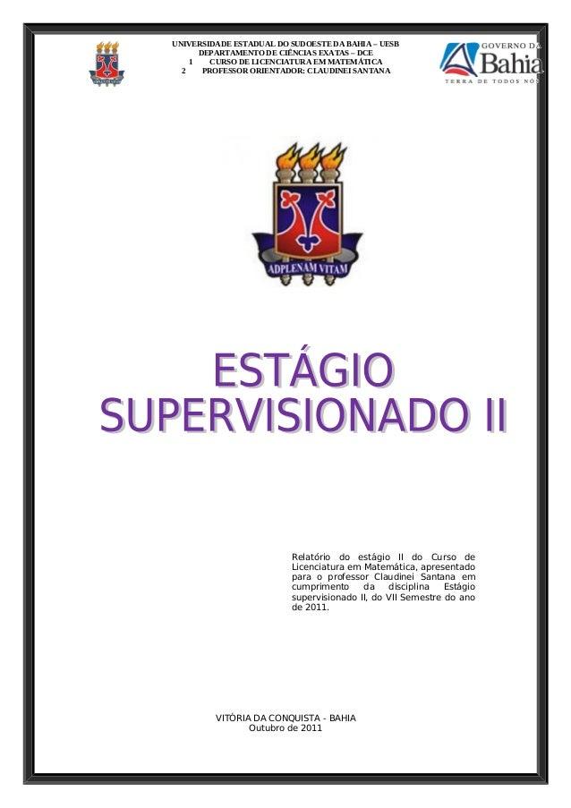 UNIVERSIDADE ESTADUAL DO SUDOESTE DA BAHIA – UESB DEPARTAMENTO DE CIÊNCIAS EXATAS – DCE 1 CURSO DE LICENCIATURA EM MATEMÁT...