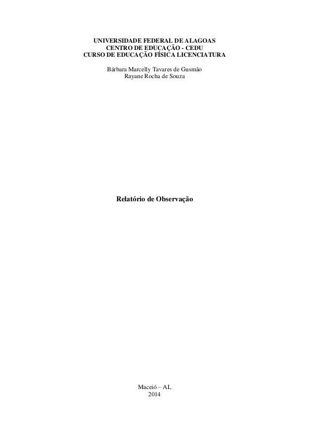 UNIVERSIDADE FEDERAL DE ALAGOAS CENTRO DE EDUCAÇÃO - CEDU CURSO DE EDUCAÇÃO FÍSICA LICENCIATURA Bárbara Marcelly Tavares d...