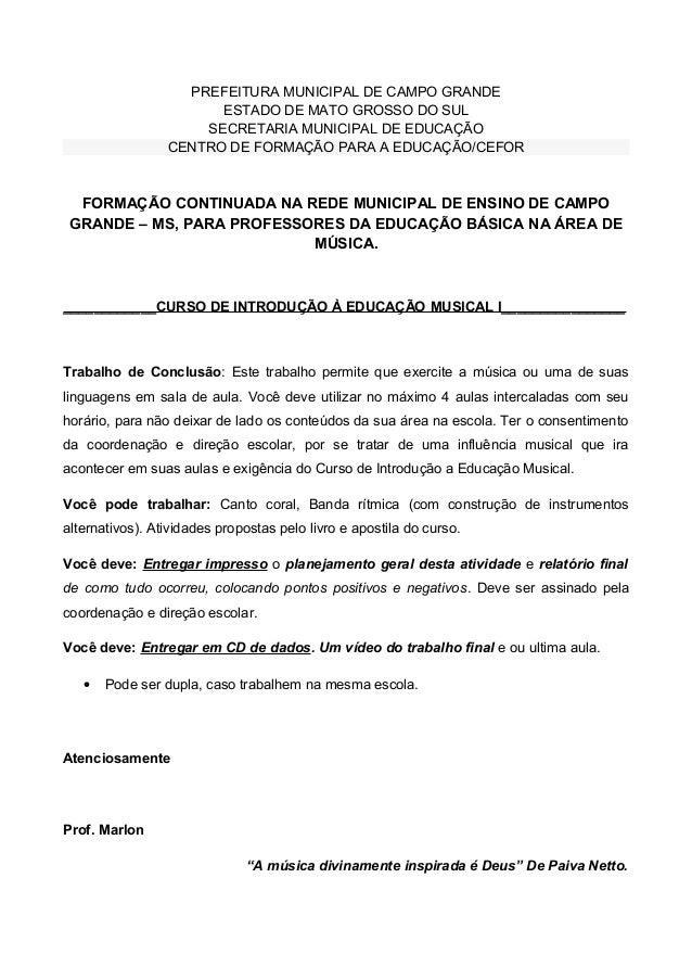 PREFEITURA MUNICIPAL DE CAMPO GRANDE ESTADO DE MATO GROSSO DO SUL SECRETARIA MUNICIPAL DE EDUCAÇÃO CENTRO DE FORMAÇÃO PARA...