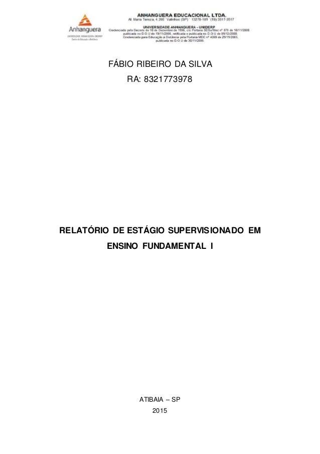 estÁgio supervisionado em anos iniciais do ensino fundamental ifÁbio ribeiro da silva ra 8321773978 relatÓrio de estÁgio supervisionado em ensino fundamental i atibaia