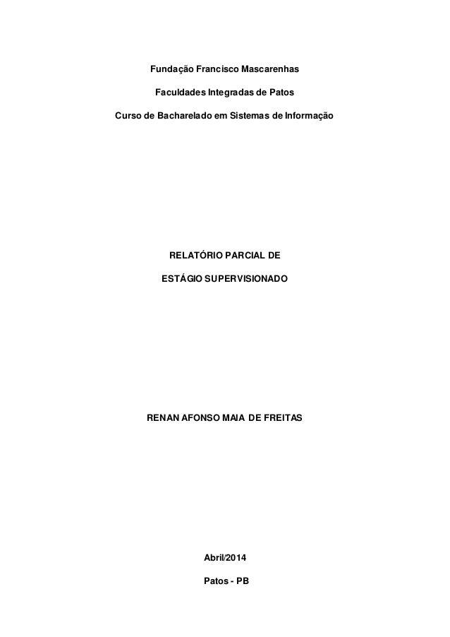 Fundação Francisco Mascarenhas  Faculdades Integradas de Patos  Curso de Bacharelado em Sistemas de Informação  RELATÓRIO ...